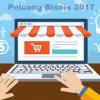 9 Peluang Bisnis yang Paling Menjanjikan ditahun 2017