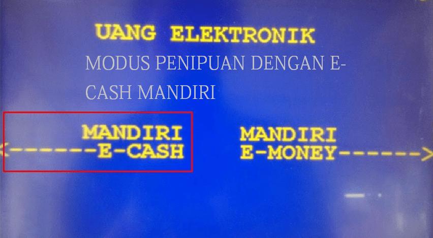 penipuan menggunakan e-cash mandiri