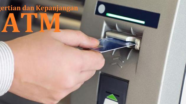 Pengertian dan Kepanjangan ATM