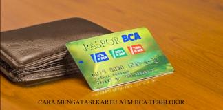 Cara Mengatasi dan Mengurus Kartu ATM BCA yang Terblokir
