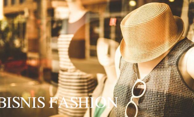 Ingin Sukses? Coba Menjalankan Bisnis Fashion