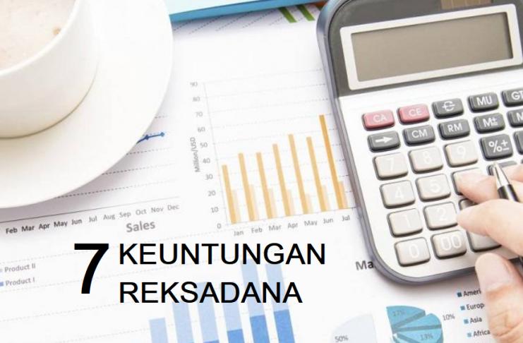 Baca Ini 7 Keuntungan Investasi Reksa Dana Yang Perlu Anda Tahu