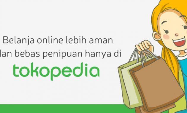 belanja online lebih aman dan nyaman di tokopedia