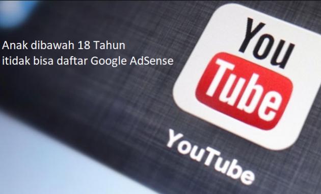 daftar google adsense tidak boleh 18 tahun ke bawah